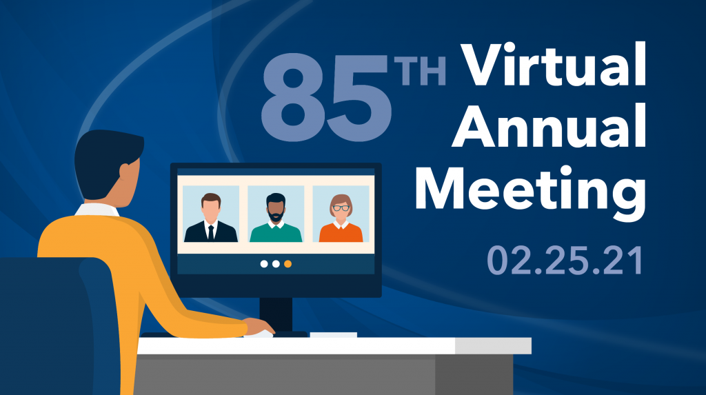 85th Virtual Annual Meeting 2.25.21